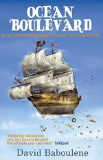 Ocean Boulevard : Adventures On The High Seas - David Baboulene