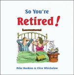 So You're Retired - Mike Haskins