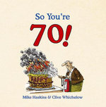 So You're 70! : So You're ... - Mike Haskins