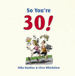 So You're 30! - Mike Haskins
