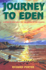 Journey to Eden : A Novel of Love, Faith and the Origins of the Universe - Richard Porter