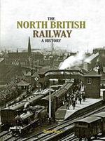 The North British Railway a History : A History - David Ross