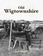 Old Wigtownshire - Jack Hunter