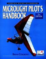 Microlight Pilot's Handbook : An Explanation of the Art of Flying - Brian Cosgrove
