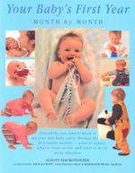 Your Baby's First Year : Month by Month - Alison Mackonochie