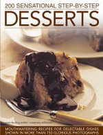 200 Sensational Step-by-Step Desserts - Rosemary Wilkinson
