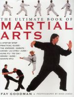 The Ultimate Book of Martial Arts - Fay Goodman
