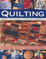 Quilting : Design - Techniques - 140 Practical Projects - Isabel Stanley
