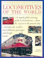Locomotives of the World : Illustrated Encyclopedia - Colin Garratt