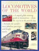 Locomotives of the World : Illustrated Encyclopedia - Colin Garratt