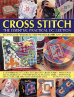 Cross Stitch : The Essential Practical Collection - Dorothy Wood