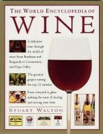 The World Encyclopedia of Wine - Stuart Walton