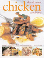 The Ultimate Chicken Cookbook : A Superb Colelction of 200 Step-by-Step Recipes - Linda Fraser