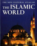 The Islamic World : The New Cultural Atlas  - Sally MacEachern