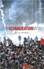 The Globalisation Myth : A Price for Everything - Alan Shipman