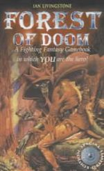 Forest of Doom : A Fighting Fantasy Gamebook in which YOU are the Hero : Book 8 - Ian Livingstone