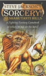 Sorcery 1 : The Shamutanti Hills : A Fighting Fantasy Gamebook in which YOU are the hero : Book 9 - Steve Jackson