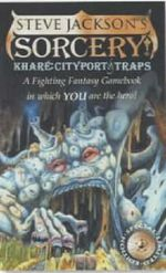 Sorcery 2 : Khare - Cityport of Traps : A Fighting Fantasy Gamebook in which YOU are the hero : Book 11 - Steve Jackson