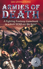 Armies of Death : A Fighting Fantasy Gamebook in which YOU are the hero : Book 14 - Ian Livingston