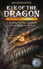 Eye of the Dragon : A Fighting Fantasy Gamebook : Book 21 - Ian Livingstone
