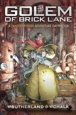Golem of Brick Lane : A Fantom Empires Adventure Gamebook - John Sutherland
