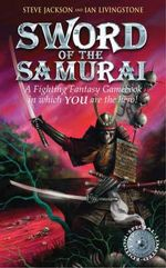 Sword of the Samurai : A Fighting Fantasy Gamebook : Book 25 - Steve Jackson