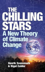 The Chilling Stars : A New Theory of Climate Change - Henrik Svensmark