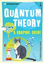 Introducing Quantum Theory: A Graphic Guide to Science's Most Puzzling  Discovery :  A Graphic Guide to Science's Most Puzzling  Discovery - J.P. McEvoy