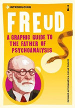 Introducing Freud: A Graphic Guide to the Father of Psychoanalysis :  A Graphic Guide to the Father of Psychoanalysis - Richard Appignanesi