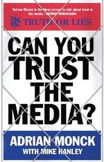 Can You Trust the Media? - Adrian Monck