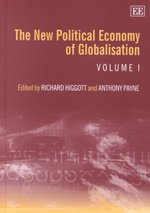 The New Political Economy of Globalisation : Critical Histories of a Century of Political Thoug...