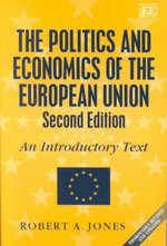 The Politics and Economics of the European Union : An Introductory Text - Robert A. Jones