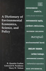 A Dictionary of Environmental Economics, Science and Policy - R. Quentin Grafton