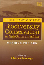 The Economics of Biodiversity Conservation in Sub-Saharan Africa : Mending the Ark - Charles Perrings