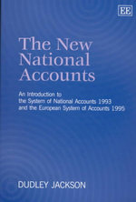 The New National Accounts : An Introduction to the System of National Accounts 1993 and the European System of Accounts 1995 - Dudley Jackson