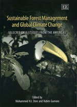 Sustainable Forest Management and Global Climate Change : Selected Case Studies from the Americas : Elgar Monographs - Mohammed Dore