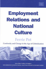 Employment Relations and National Culture : Continuity and Change in the Age of Globalization : New Horizons in Institutional and Evolutionary Economics Series - Ferrie Pot