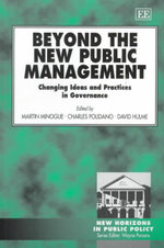 Beyond the New Public Management : Changing Ideas and Practices in Governance