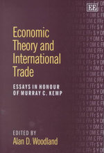 Economic Theory and International Trade : Essays in Honour of Murray C. Kemp
