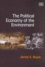 The Political Economy of the Environment - James K. Boyce