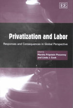 Privatization and Labor : Responses and Consequences in Global Perspective