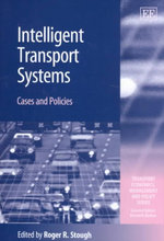 Intelligent Transport Systems : Cases and Policies : Transport Economics, Management and Policy Series - Roger Stough