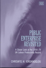 Public Enterprise Revisited : A Closer Look at the 1954-1979 Uk Labour Productivity Record - Christafis H. Iordanoglou