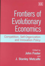 Frontiers of Evolutionary Economics : Competition, Self-Organization, and Innovation Policy : A Challenge for Governments, Financial Institution...