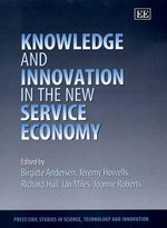 Knowledge and Innovation in the New Service Economy : Understanding, Managing and Measuring Knowledge