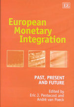 European Monetary Integration : Past, Present and Future