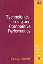 Technological Learning and Competitive Performance - Paulo N. Figueiredo