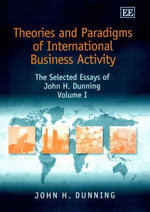 Theories and Paradigms of International Business Activity : The Selected Essays of John H. Dunning - John H. Dunning