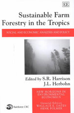 Sustainable Farm Forestry in the Tropics : Social and Economic Analysis and Policy : New Horizons in Environmental Economics Series