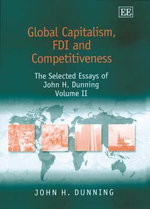 Global Capitalism, FDI and Comptetiveness Vol. II : The Selected Essays of John H. Dunning - John H. Dunning